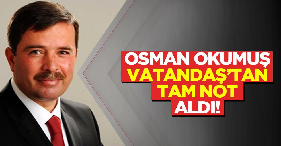 Osman Okumuş, vatandaş'tan tam not aldı!