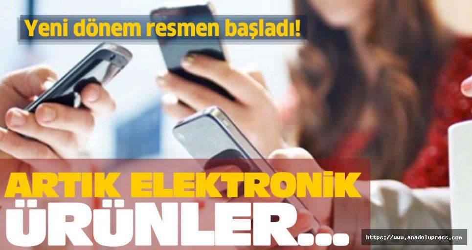 Yeni dönem resmen başladı! Artık elektronik ürünler...