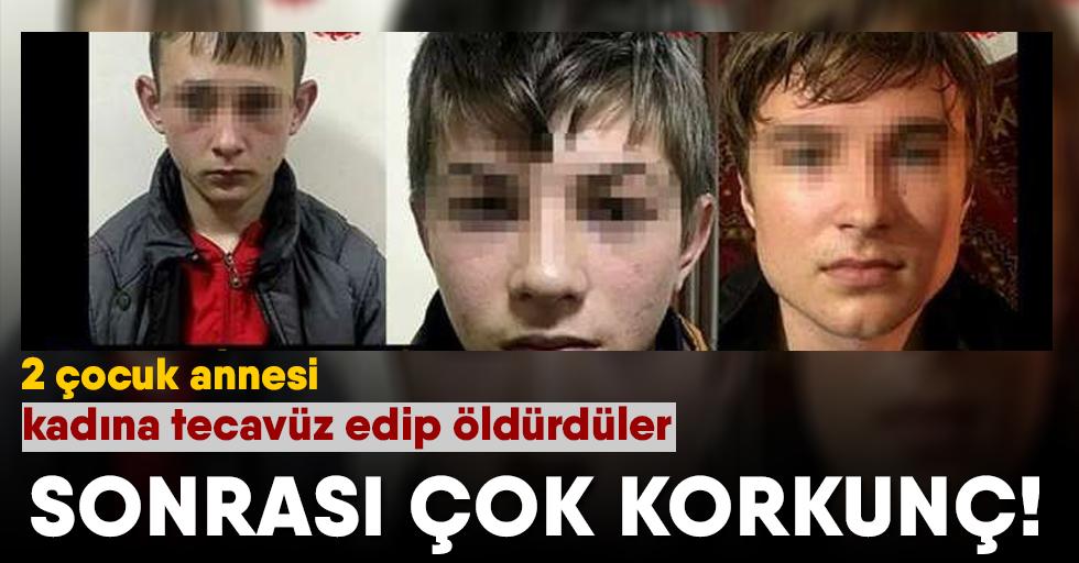 2 çocuk annesi kadını tecavüz edip öldürdüler!