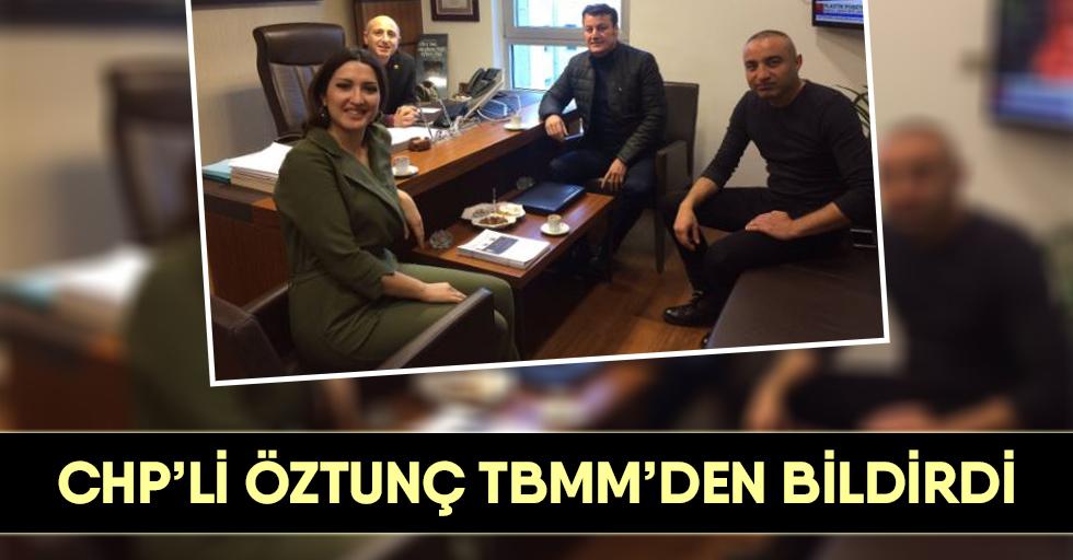 CHP'li Öztunç TBMM'den bildirdi