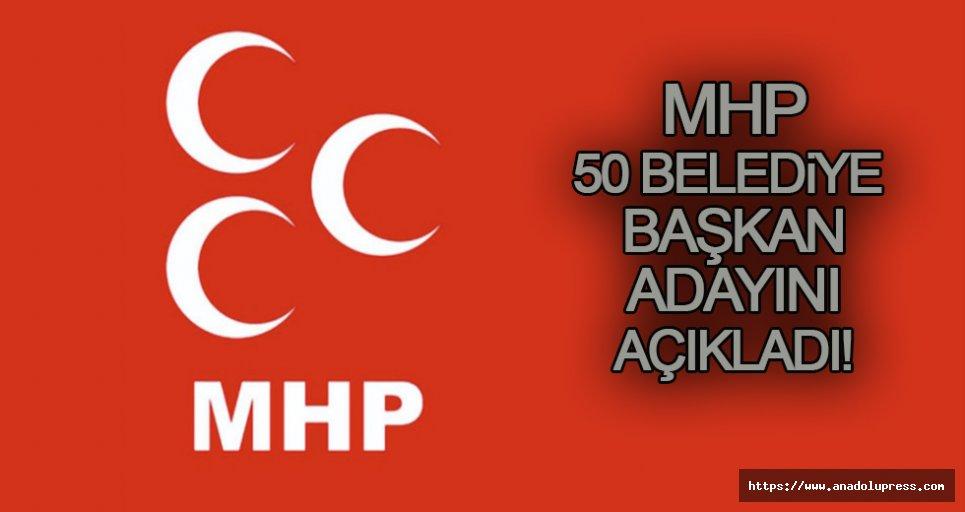 MHP 50 Belediye Başkan adayını açıkladı.