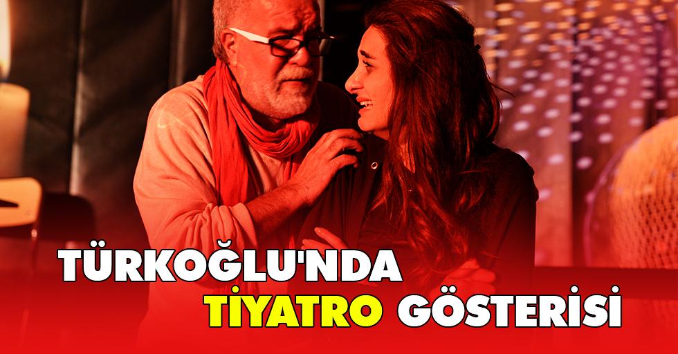 Türkoğlu'nda Tiyatro Gösterisi