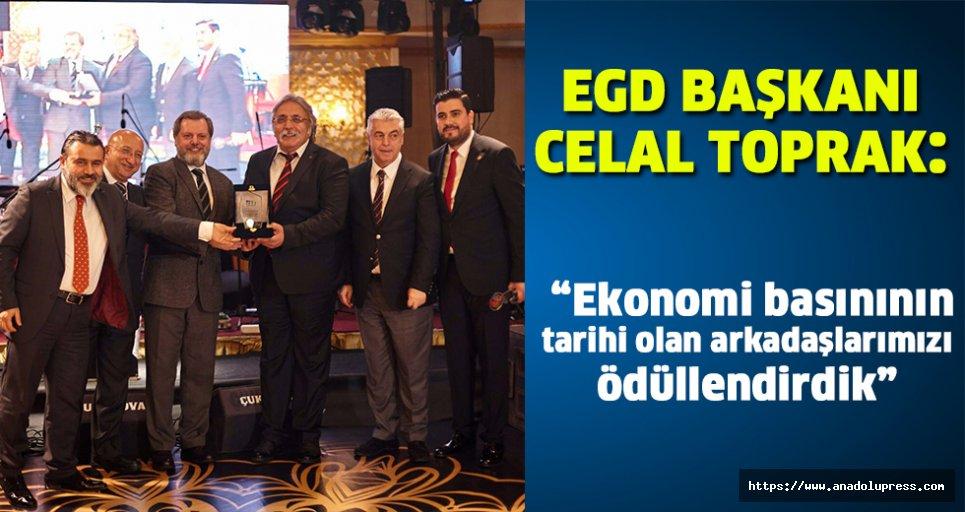 """EGD Başkanı Celal Toprak: """"Ekonomi basınının tarihi olan arkadaşlarımızı ödüllendirdik"""""""