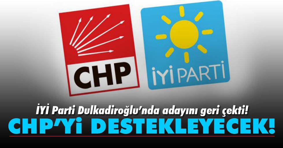 İYİ Parti Dulkadiroğlu'nda adayını geri çekti!