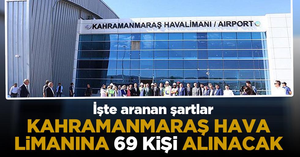 Kahramanmaraş hava limanına 69 personel alınacak!
