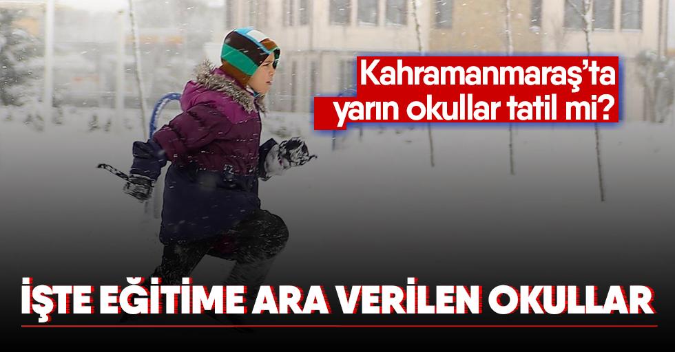Kahramanmaraş'ta yarın okullar tatil mi? işte eğitime ara verilen okullar