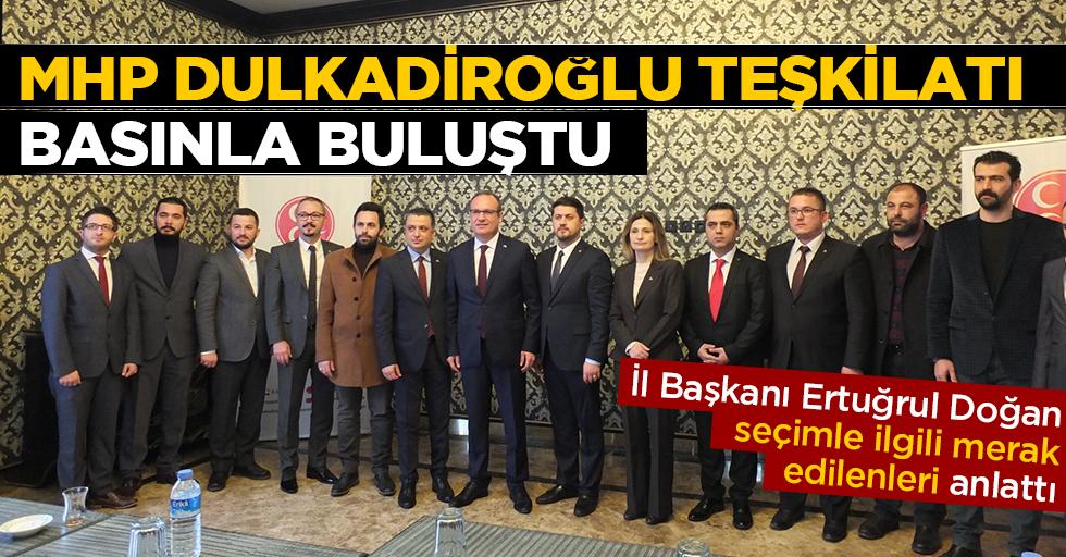 MHP Dulkadiroğlu Teşkilatı Basınla Buluştu