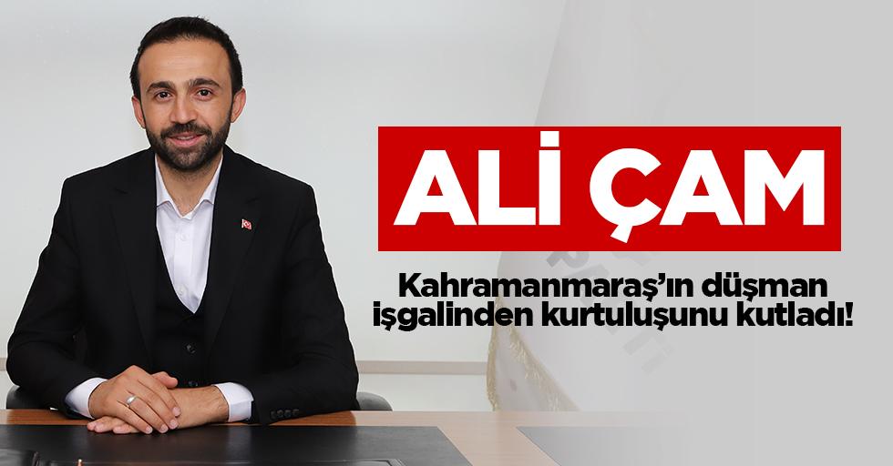 Ali Çam, Kahramanmaraş'ın düşman işgalinden kurtuluşunu kutladı!