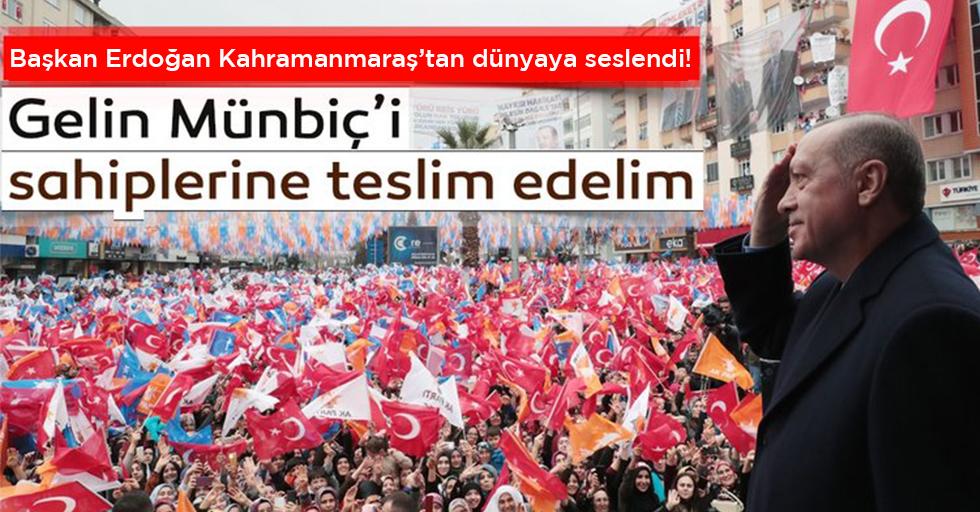 Başkan Erdoğan'dan tüm dünyaya çağrı:Gelin Münbiç'i sahiplerine teslim edelim!