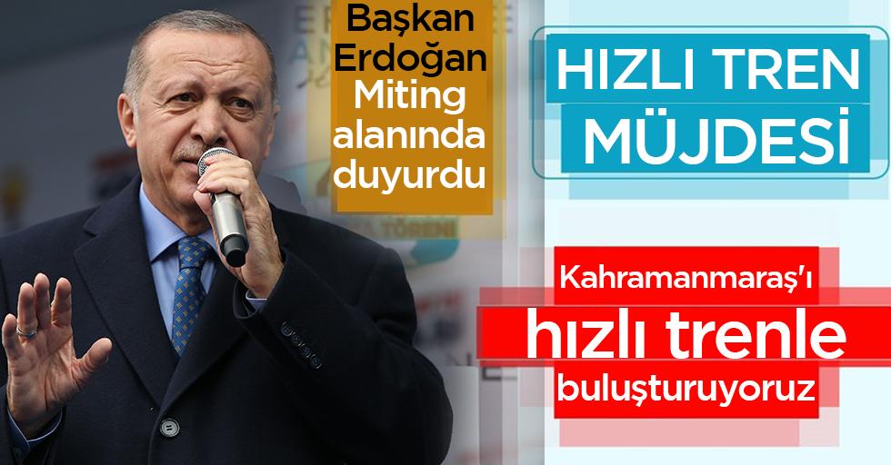 Cumhurbaşkanı Erdoğan Kahramanmaraş'ta müjdeyi verdi!