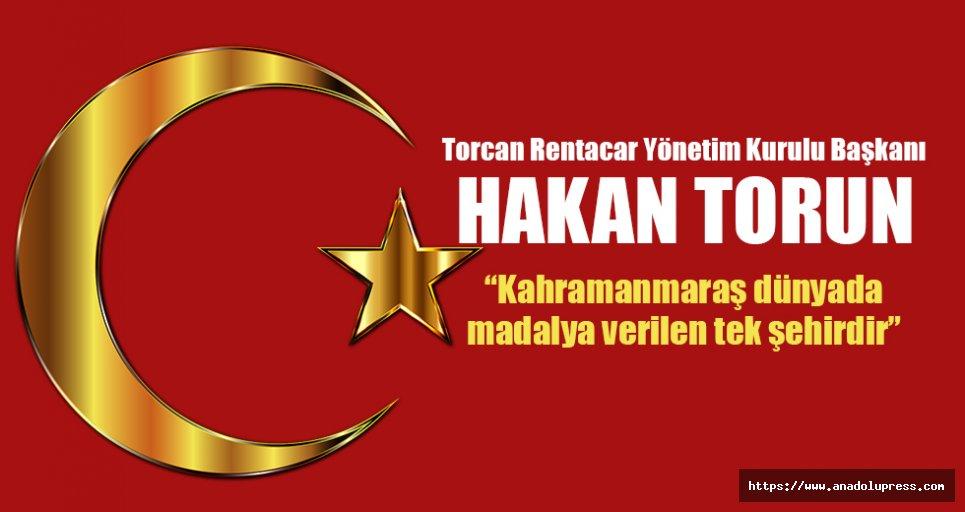 """Hakan Torun; """"Kahramanmaraş dünyada madalya verilen tek şehirdir"""""""