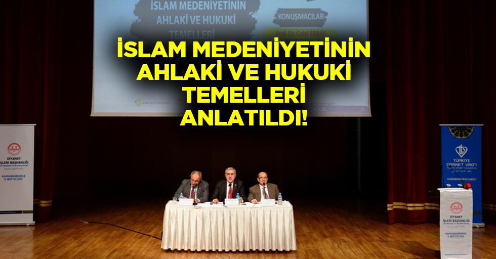 İslam medeniyetinin ahlaki ve hukuki temelleri anlatıldı!