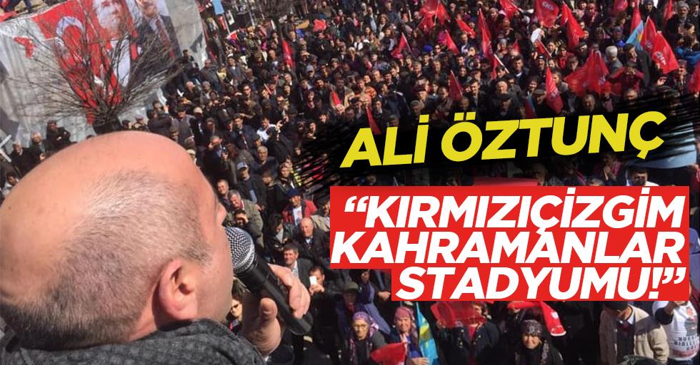"""""""Kırmızıçizgim Kahramanlar stadyumu!"""""""