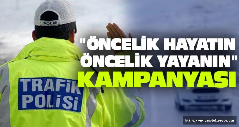 """""""Öncelik Hayatın, Öncelik Yayanın"""" kampanyası"""