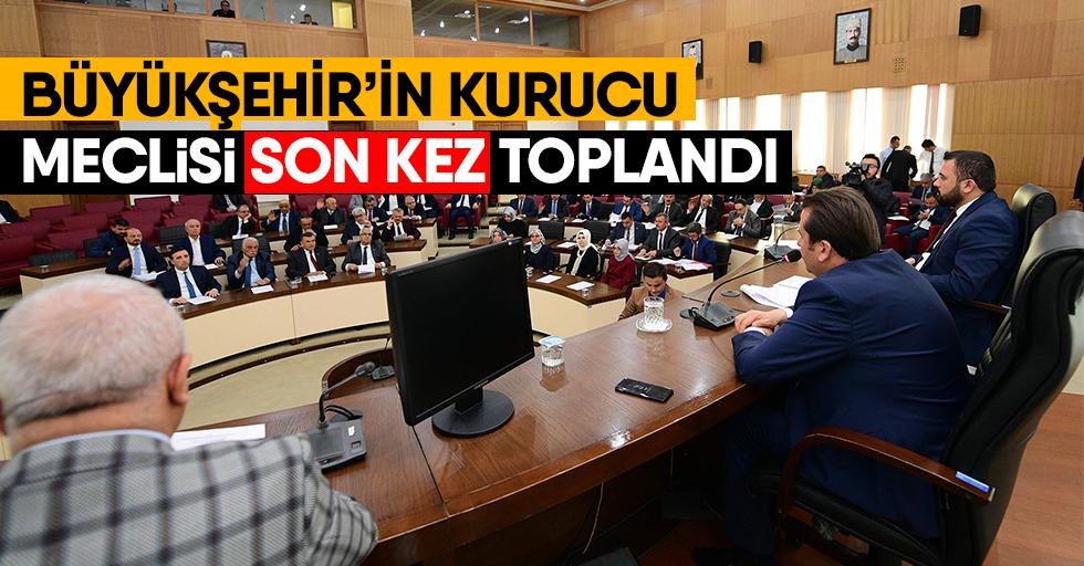 Büyükşehir'in Kurucu Meclisi son kez toplandı