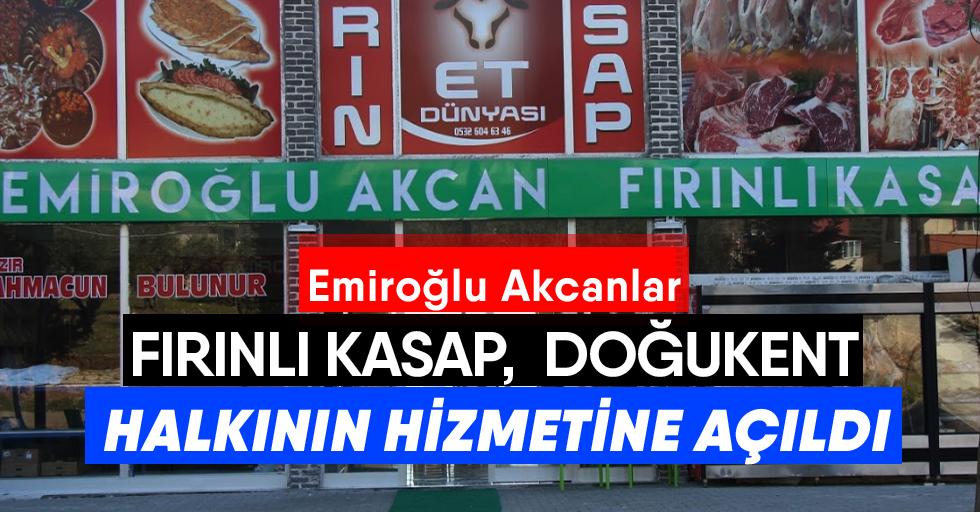 Emiroğlu Akcanlar fırınlı kasap, Doğukent halkının hizmetinde!