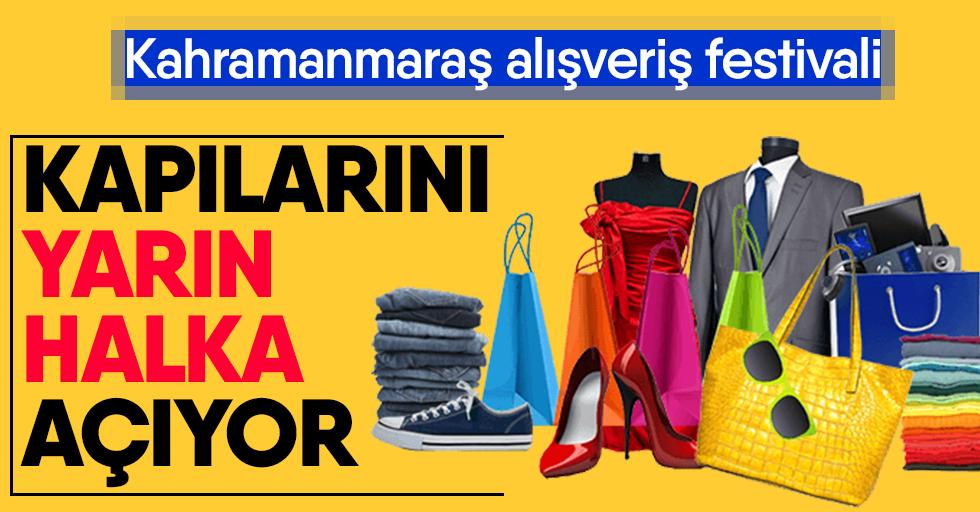 Kahramanmaraş Alışveriş Festivali yarın başlıyor!