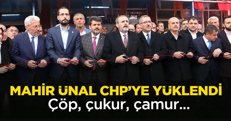 Mahir Ünal CHP'ye Yüklendi