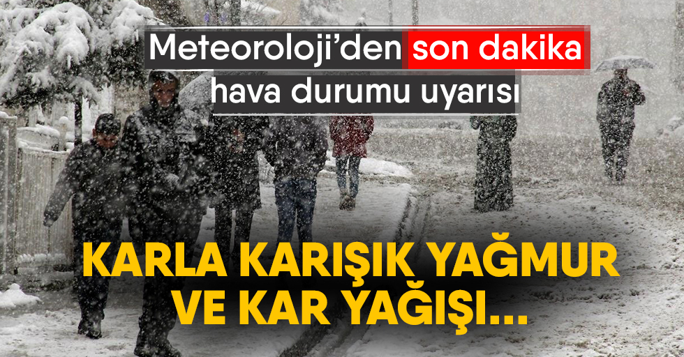 Meteoroloji'denkar yağışıuyarısı...