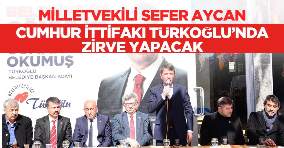 Milletvekili Aycan; Cumhur İttifakı Türkoğlu'nda Zirve Yapacak