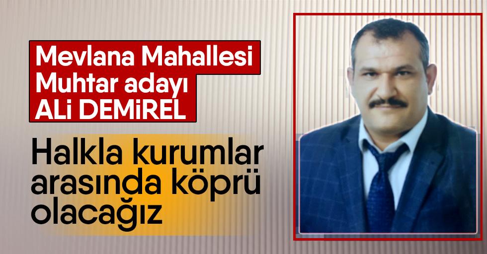 """Muhtar adayı Ali Demirel, """"Halkla kurumlar arasında köprü olacağız"""""""