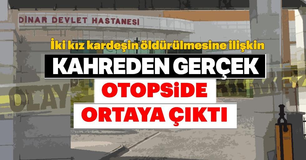 Afyonkarahisar'da 2 kız kardeşin cinayetine ilişkin Otopside kahreden gerçek!