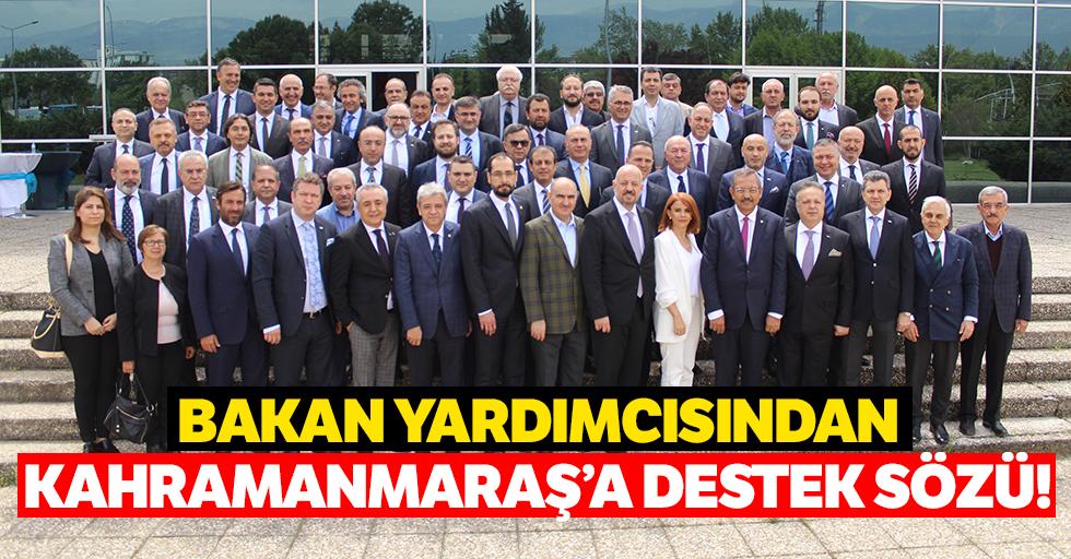 Bakan yardımcısından Kahramanmaraş'a destek sözü!
