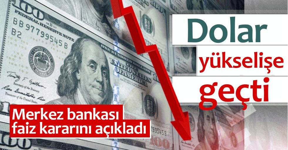 Merkez Bankası faiz kararını açıkladı! Dolar yükselişe geçti
