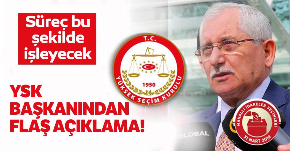 YSKBaşkanı Güven'den flaş seçim açıklaması