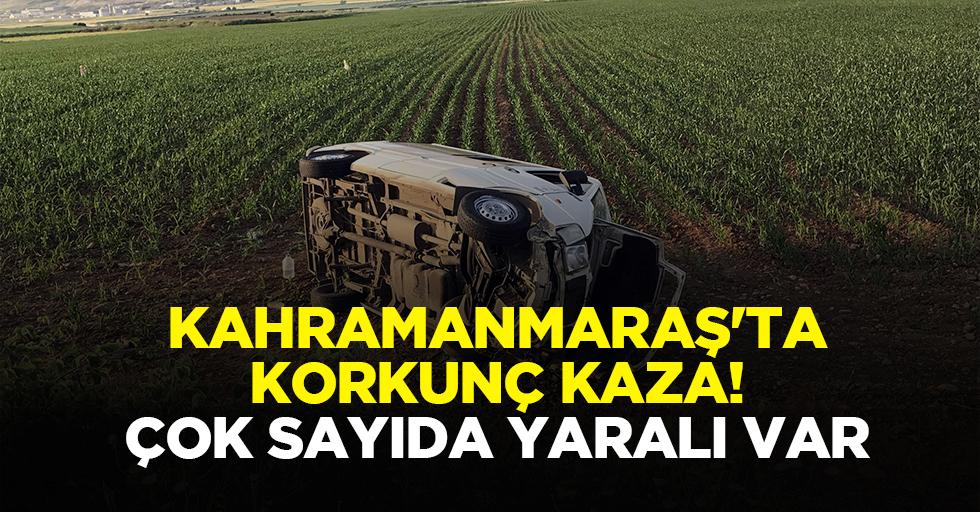 Kahramanmaraş'ta korkunç kaza! Çok sayıda yaralı var