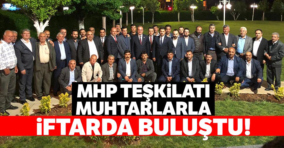 MHP teşkilatı muhtarlarla iftarda buluştu!