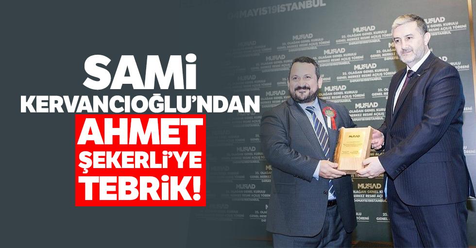 Sami Kervancıoğlu'ndan Ahmet Şekerli'ye tebrik!