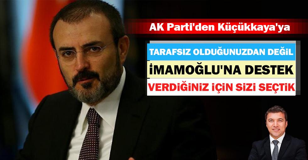 AK Parti'den Küçükkaya'ya: Tarafsız olduğunuzdan değil, İmamoğlu'na destek verdiğiniz için sizi seçtik