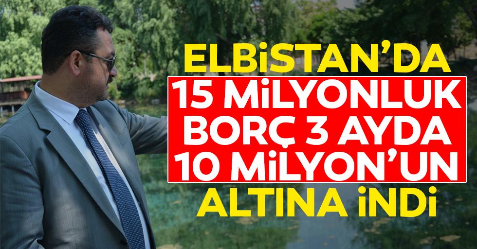 Elbistan belediyesi 3 ayda borcunu 10 milyon tl'nin altına indirdi!