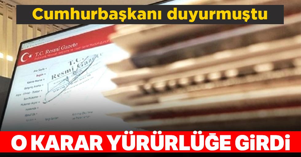 Erdoğan duyurmuştu! O kararResmi Gazete'de