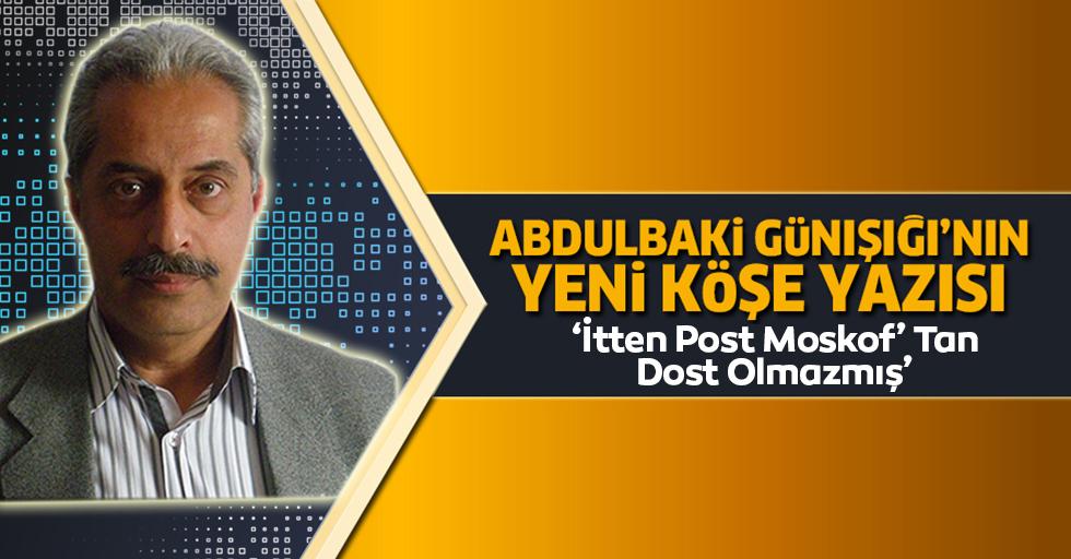 İtten Post Moskof' Tan Dost Olmazmış