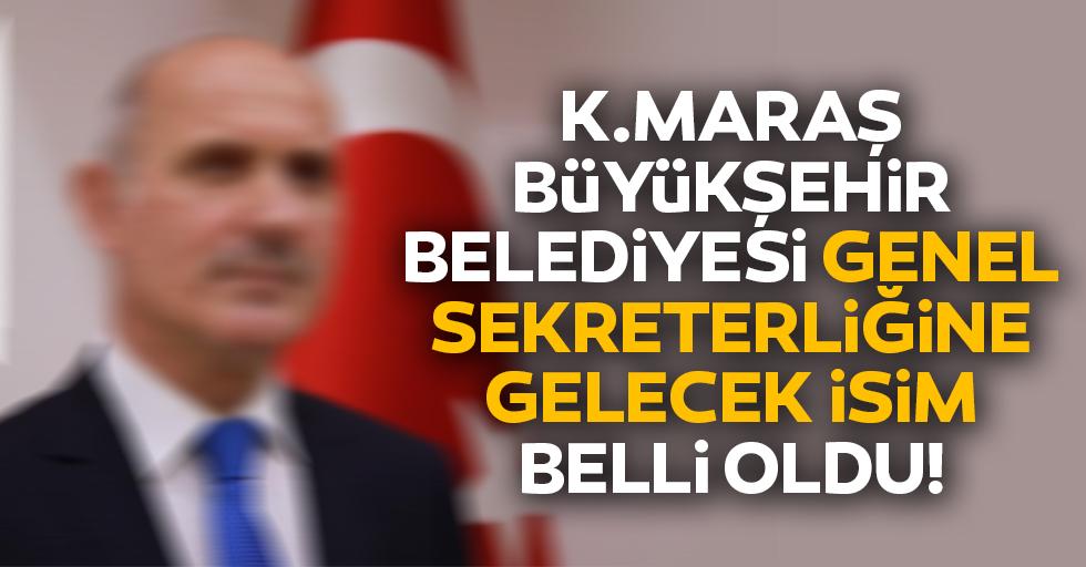 Kahramanmaraş Büyükşehir Belediyesi Genel sekreterliği için isim belli oldu!