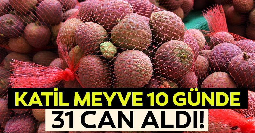 Katil meyve 10 günde 31 can aldı!