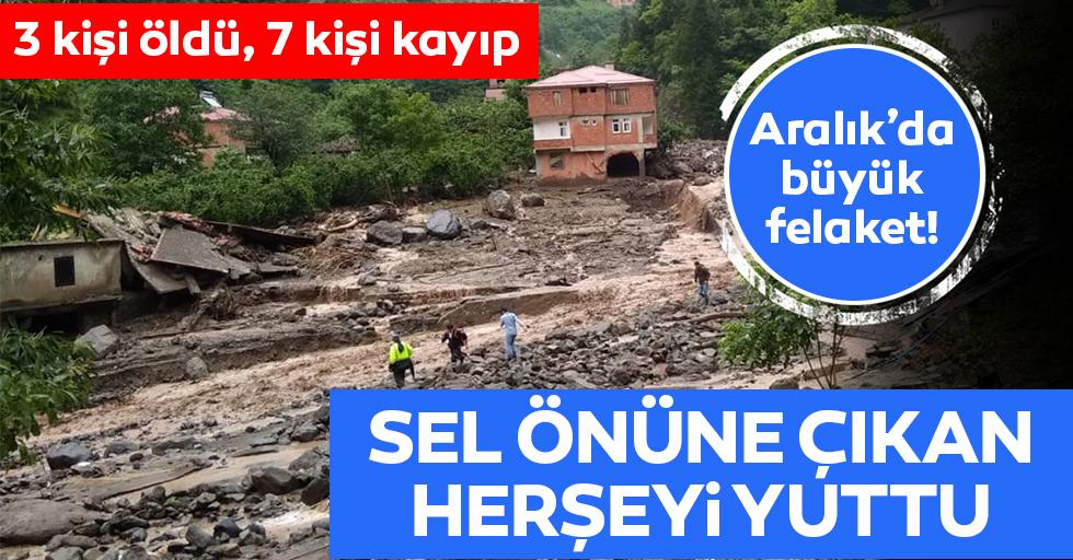 Sel felaketi, 3 kişi yaşamını yitirdi 7 kişi kayıp