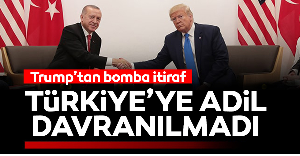 Trump'tan bomba Türkiye itirafı