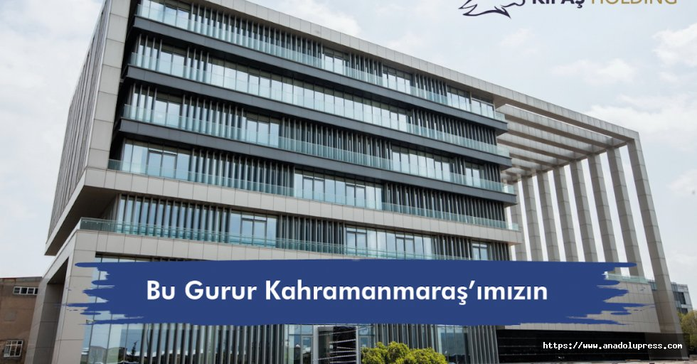 Türk iye'nin En Büyük 100 Şirketi Arasında Kahramanmaraş'tan Bir Firma Var