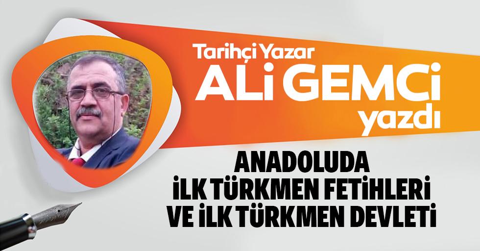 Anadolu'da ilk Türkmen Fetihleri ve İlk Türkmen Devleti