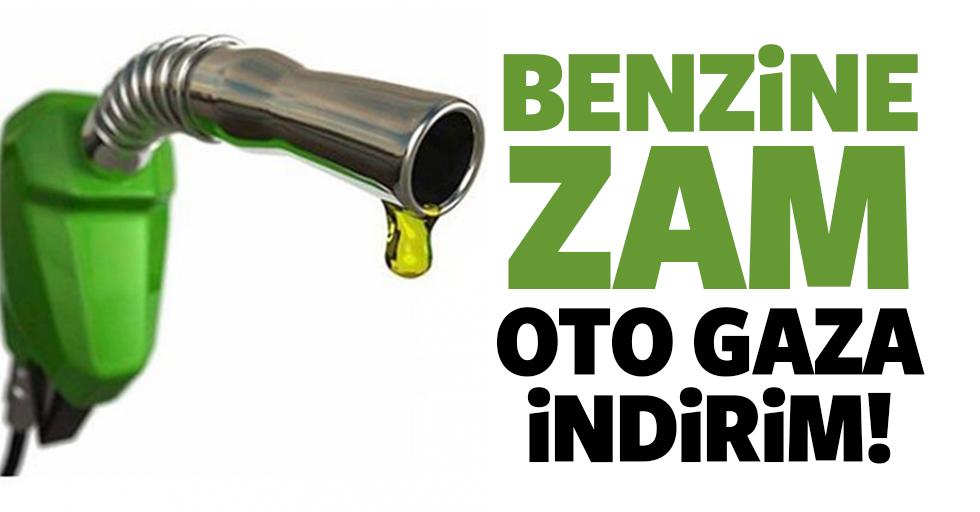 Benzine zam Gaza indirim!