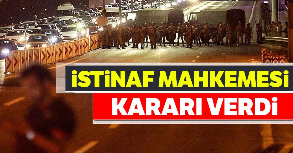 İstinaf, 15 Temmuz Şehitler Köprüsü davasını karara bağladı