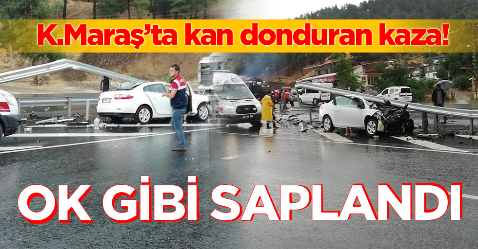 Kahramanmaraş'ta kan donduran kaza!