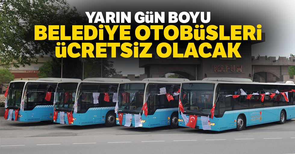 Yarın Gün Boyu Belediye Otobüsleri Ücretsiz