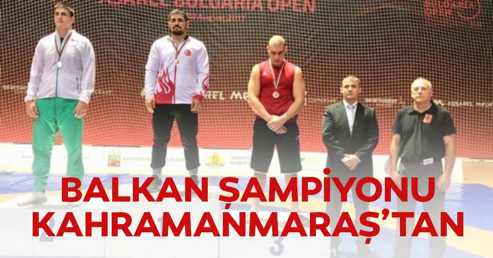 Balkan Şampiyonu Kahramanmaraş'tan