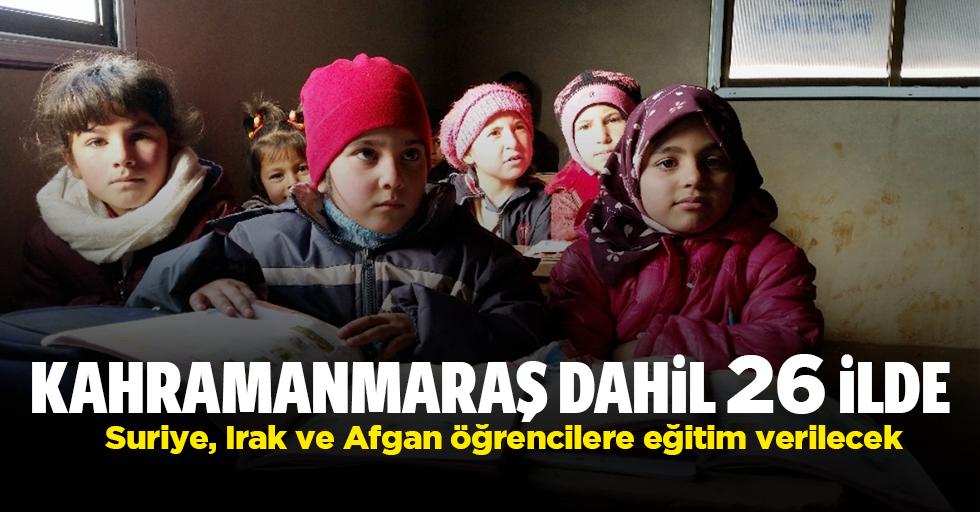 Kahramanmaraş Dahil 26 İlde Suriye, Irak ve Afgan öğrencilere eğitim verilecek!