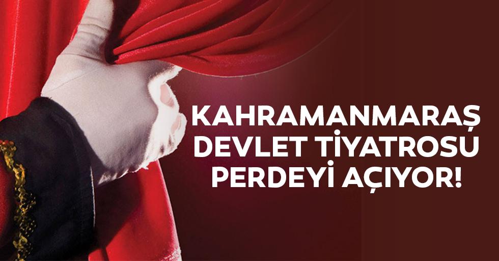 Kahramanmaraş devlet tiyatrosu perdeyi açıyor!