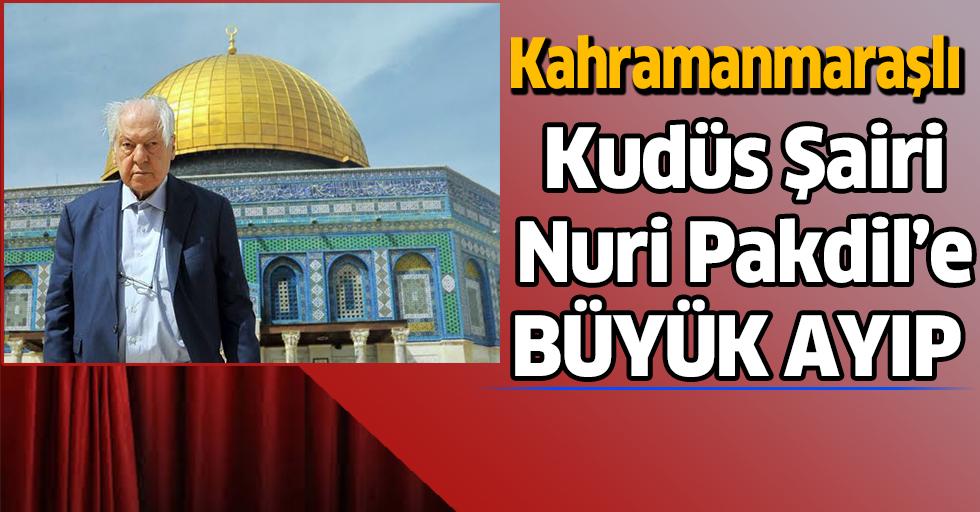 Kudüs Şairi Nuri Pakdil'in Eserleri Kaldırıldı